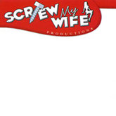 Screw My Wife Productions