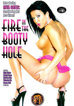 Fire In The Booty Hole #1