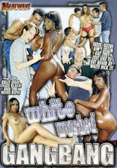 White Washed Gang Bang #1