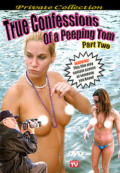 True Confessions Of A Peeping Tom #2