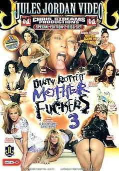 Dirty Rotten Mother Fuckers #3