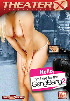 Hello I'm Here For The Gangbang #2