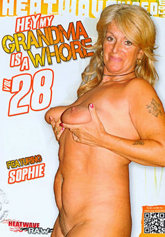 Hey My Grandma Is A Whore #28