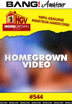 Homegrown Video #544