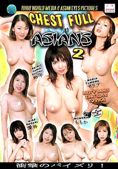 Chest Full of Asians #2