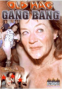 Old Hag Gang Bang #1