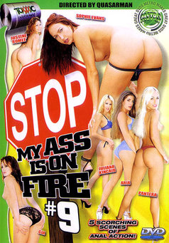Stop My Ass Is On Fire #9