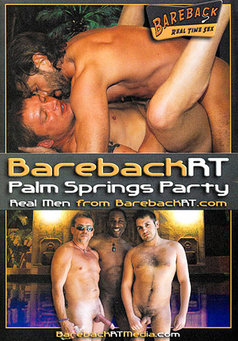 Bareback Rt Palm Springs Party #1