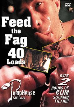 Feed The Fag 40 Loads #1