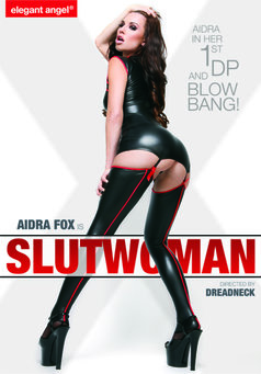 Aidra Fox is Slutwoman #1