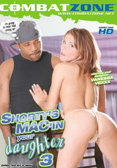 Shorty's Mac'in Your Daughter #3